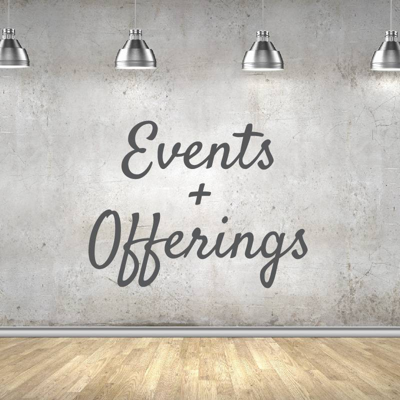 Events + Offerings