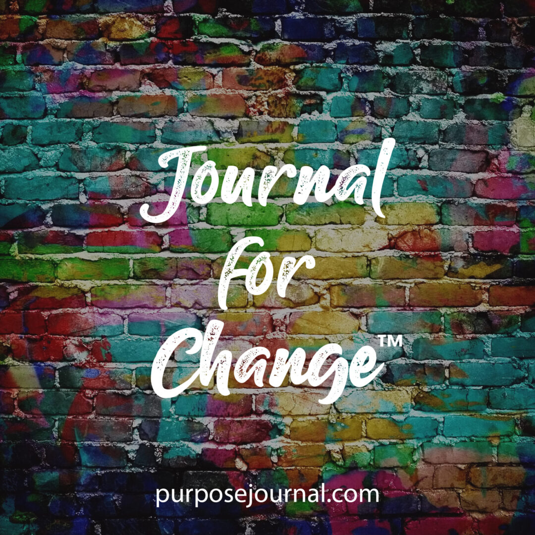 Journal For Change™